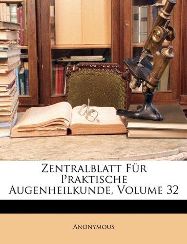Zentralblatt Für Praktische Augenheilkunde, Volume 32