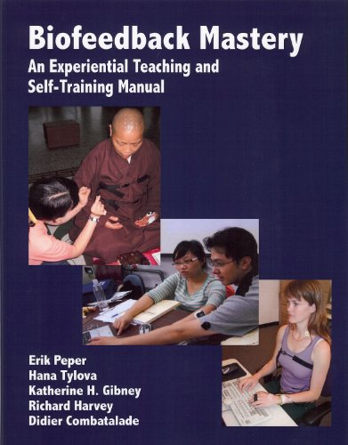 Biofeedback Mastery: An Experiential Teaching and...