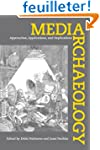 Media Archaeology - Approaches, Appli...