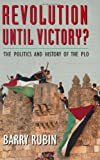 Revolution Until Victory?: The Politics and History of the PLO (0674768035) by Barry Rubin