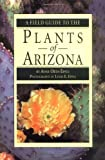 A Field Guide to the Plants of Arizona