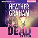 The Dead Play On: Cafferty and Quinn, Book 3 Audiobook by Heather Graham Narrated by Natalie Ross