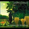 Au cœur des ténèbres Hörbuch von Joseph Conrad Gesprochen von: Laurent Richard