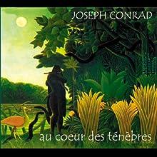 Au cœur des ténèbres | Livre audio Auteur(s) : Joseph Conrad Narrateur(s) : Laurent Richard