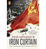 APPLEBAUM ANNE [ IRON CURTAIN ] [ IRON CURTAIN ] BY APPLEBAUM ANNE ( AUTHOR ) Jul-04-2013 Paperback