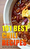 101 Best Chili Recipes (Secret Recipe Series)