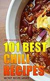 101 Best Chili Recipes (Secret Recipe Series)
