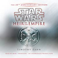 Star Wars: Heir to the Empire (20th Anniversary Edition), The Thrawn Trilogy, Book 1 (       UNABRIDGED) by Timothy Zahn Narrated by Marc Thompson