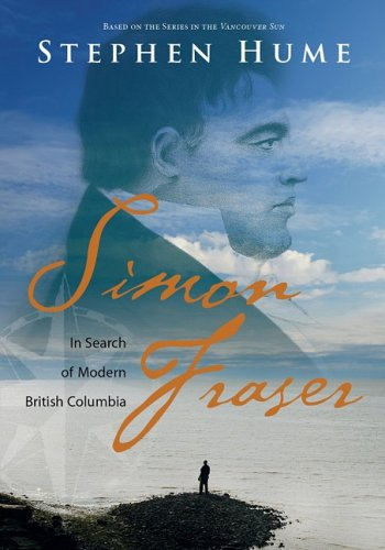 Simon Fraser: In Search of Modern British Columbia