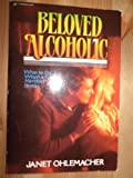 Beloved alcoholic: What to do when a family member drinks (0310455316) by Janet Ohlemacher