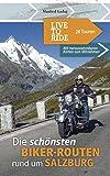 Live To Ride - Die schönsten Biker-Touren rund um Salzburg