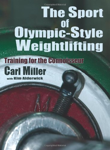 The Sport of Olympic-Style Weightlifting, Training for the Connoisseur