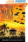 We Survived War's Crucible: A True St...