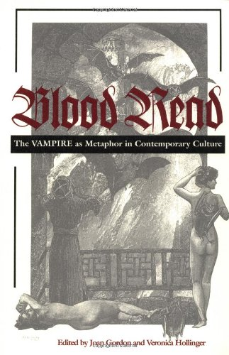 Blood Read: The Vampire as Metaphor in Contemporary Culture