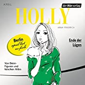 Ende der Lügen. April (Holly 3) | Anna Friedrich