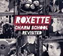 Roxette - Charm School Revisited (Bonus Cd) [Audio CD]<br>$847.00