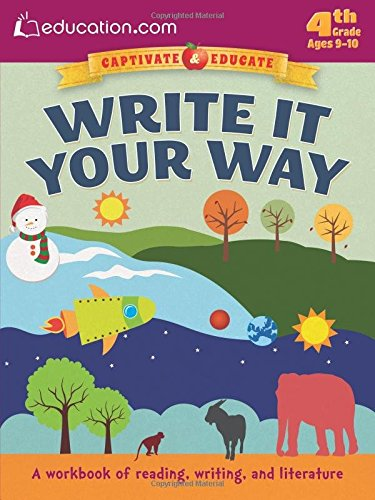 Write It Your Way: A workbook of reading, writing, and literature (Captivate & Educate)