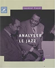 Analyser le Jazz par Laurent Cugny