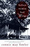 Before Women Had Wings (Ballantine Reader's Circle (Prebound)) (1417714204) by Fowler, Connie May