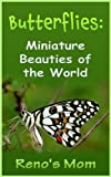 Butterflies:  Miniature Beauties of the World