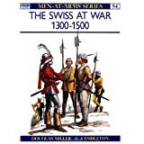 "The Swiss at War 1300-1500 (Men-at-Arms)von ""Douglas Miller"""