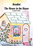 Houdini: The Mouse in The House