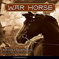War Horse (       UNABRIDGED) by Michael Morpurgo Narrated by John Keating