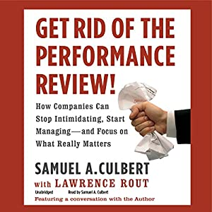 Get Rid of the Performance Review! Audiobook
