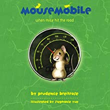 Mousemobile: When Mice Hit the Road (       UNABRIDGED) by Prudence Breitrose Narrated by Scott Aiello