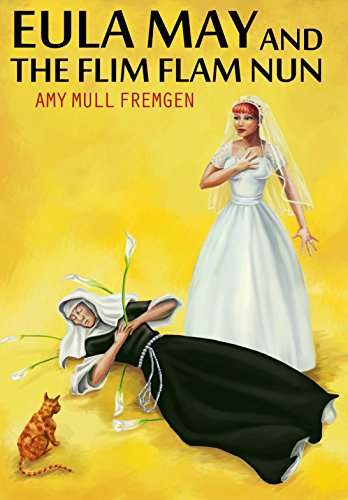 Free Kindle Book : Eula May and the Flim Flam Nun