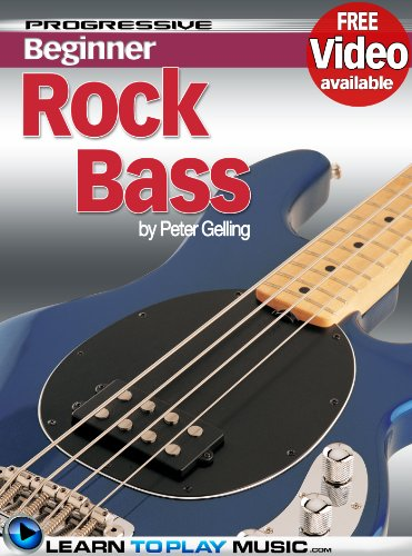 Rock Bass Guitar Lessons For Beginners: Teach Yourself How To Play Bass Guitar (Free Video Available) (Progressive Beginner)