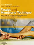 img - for Fascial and Membrane Technique: A manual for comprehensive treatment of the connective tissue system, 1e book / textbook / text book