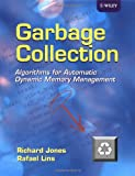 Garbage Collection: Algorithms for Automatic Dynamic Memory Management (0471941484) by Jones, Richard