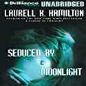 Seduced by Moonlight: Meredith Gentry, Book 3 (       UNABRIDGED) by Laurell K. Hamilton Narrated by Laural Merlington