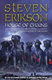 House of Chains (Tales of the Malazan Book of the Fallen, Book 4) (0593046269) by Erikson, Steven