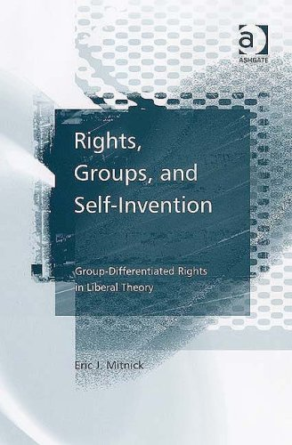 Rights, Groups, and Self-invention: Group-differentiated Rights in Liberal Theory