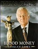 Shirley Lowe Kavanagh Q.C.: Blood Money