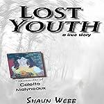 Lost Youth: A True Story   Shaun Webb
