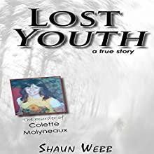 Lost Youth: A True Story (       UNABRIDGED) by Shaun Webb Narrated by Steve Blizin
