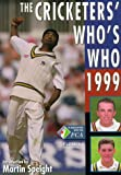 The Cricketers' Who's Who 1999 (1852916052) by Smith, Bill