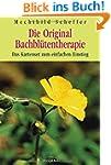 Die Original Bach-Bl�tentherapie: Das...