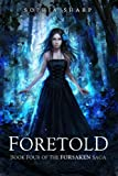 img - for Foretold (The Forsaken Saga, #4) book / textbook / text book