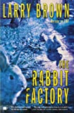 The Rabbit Factory: A Novel (0743245245) by Larry Brown