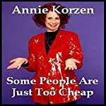 Some People Are Just Too Cheap | Annie Korzen