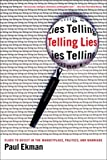 Telling Lies: Clues to Deceit in the Marketplace, Politics, and Marriage, Third Edition by Paul Ekman