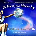 The View from Mount Joy: A Novel Audiobook by Lorna Landvik Narrated by Robertson Dean