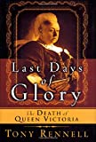 img - for The Last Days of Glory: The Death of Queen Victoria book / textbook / text book