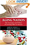 Aging Nation: The Economics and Polit...