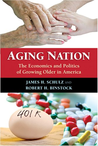 Aging Nation: The Economics and Politics of Growing Older...