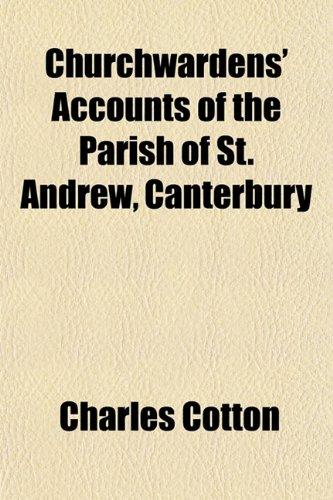 Churchwardens' Accounts of the Parish of St. Andrew, Canterbury